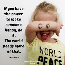 random acts of kindness kindness quote if you have the power