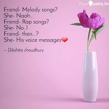 friend melody songs she quotes writings by dikshita