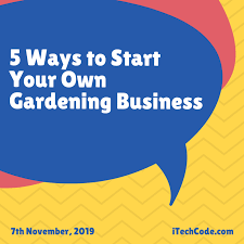 5 ways to start your own gardening business