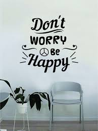 Don T Worry Be Happy Peace Sign Quote Beautiful Design Decal Sticker W Boop Decals