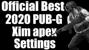 2020 Pub-G Xim Apex Settings ...