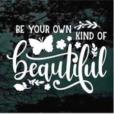 Decal Junky Be Your Own Kind Of Beautiful Wall Decals Quote