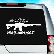 We The People Defend The Second Amendment Machine Gun Decal
