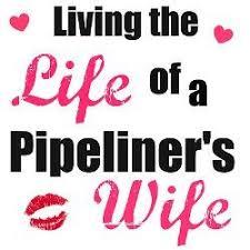Pipeliner Wife Quotes Quotesgram