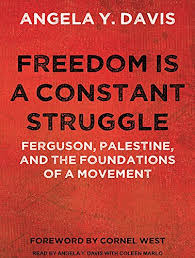 Freedom is a Constant Struggle: Ferguson, Palestine, and the Foundations of  a Movement: Davis, Angela Y., Davis, Angela, Marlo, Coleen: 9781515958352:  Books - Amazon.ca