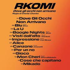 Rkomi - Dove Gli Occhi Non Arrivano Lyrics and Tracklist