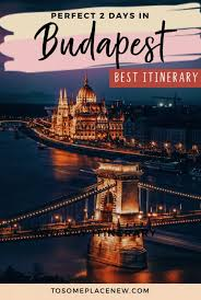 2 day budapest itinerary what to do in