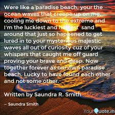 Were like a paradise beac... | Quotes & Writings by Saundra Smith |  YourQuote