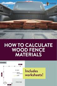 Learn How To Calculate How Much Fence Material You Ll Need For Your Fence Project Includes Free Downloadable W Diy Backyard Fence Wood Fence Wood Fence Design