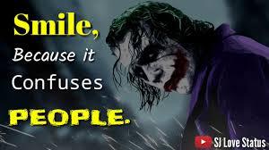 smile because it confuses people joker whatsapp status sj