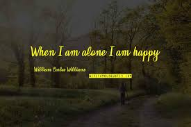 alone happy quotes top famous quotes about alone happy
