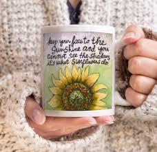 sunflowers inspirational quote coffee mug oz or oz