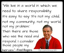Love this quote. We have a shared responsibility to protect ...