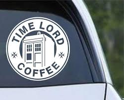 Doctor Who Time Lord Coffee Die Cut Vinyl Decal Sticker Decals City