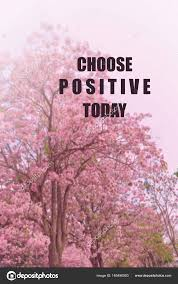 inspirational quote blurred flower background choose positive