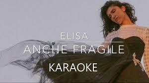 TESTO ANCHE FRAGILE - ELISA -KARAOKE- ELISA MUSIC - YouTube