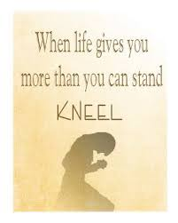 when life gives you more than you can stand kneel unspoken words