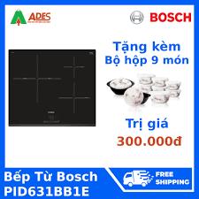 Bếp Từ Âm Bosch PID631BB1E: Mua bán trực tuyến Bếp điện với giá rẻ