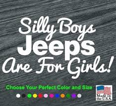 Silly Boys Jeeps Are For Girls Vinyl Decal Stickers Sticker Flare Llc