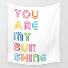 You Are My Sunshine Brightly Colored Kids Room Decor Wall Tapestry By Enframephotography Society6