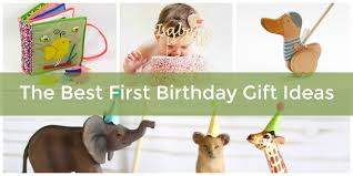 the best first birthday gift ideas to