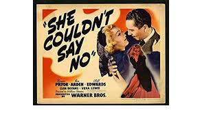 She Couldn't Say No (1941) Original U.S. Title Lobby Card Movie Poster  11x14 EVE ARDEN ROGER PRYOR Film directed by WILLIAM CLEMENS at Amazon's  Entertainment Collectibles Store