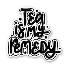 Tea Is My Remedy 3 Vinyl Sticker For Car Laptop I Pad Phone Helmet Hard Hat Waterproof Decal Walmart Com Walmart Com