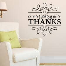 1 Thessalonians 5 18 Vinyl Wall Decal 1 In Everything Give Thanks Kitchen Decor Pantry Dining Living Room Scripture Wall Art 1th5v18 0001