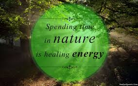 spending time in nature is healing energy popular inspirational