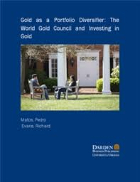 Business Case Studies & Business Publications - Darden Business Publishing.  Gold as a Portfolio Diversifier: The World Gold Council and Investing in  Gold