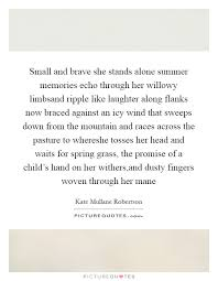 small and brave she stands alone summer memories echo through