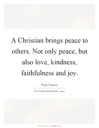a christian brings peace to others not only peace but also