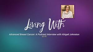 Living With MBC: A Podcast Interview with Abigail Johnston