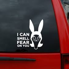 Bob S Burgers Louise Belcher I Can Smell Fear On You 5 Tall Vinyl Decal Window Sticker For Cars Trucks Windows Walls Laptops And More Wish