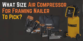 size air pressor for framing nailer