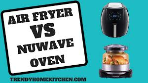 air fryer vs nuwave oven which is