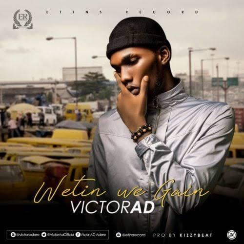Victor Ad – Wetin We Gain Download Instrumental