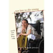 Janine (West Linn, OR)'s review of Too Late to Die Young: Nearly True Tales  from a Life