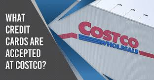 credit cards are accepted at costco