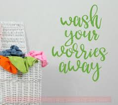 Wash Your Worries Away Wall Stickers Laundry Room Vinyl Decals Bath Quote