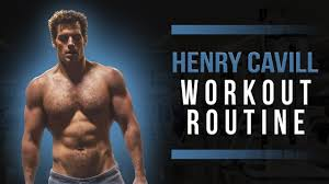 henry cavill workout routine guide