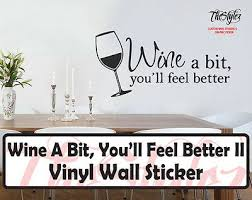 Wine A Bit You Ll Feel Better Ii Wall Expressions Vinyl Sticker Ebay