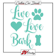 Live Love Bark Car Sticker Decal Rescue Adopt Puppy Love Dog Fur Family Pet Paw Ebay Motors Parts Accessories Car Truck Puppy Love Pet Paws Family Pet