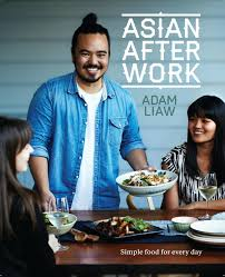 Asian After Work: Simple Food for Every Day by Adam Liaw - Books - Hachette  Australia