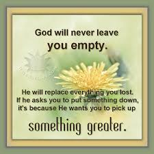 god will never leave you empty he will quotes and notes