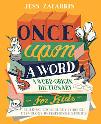 A Word-Origin Dictionary for Kids ...