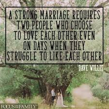 dave willis quote focus on the family a strong marriage requires