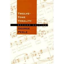Twelve-Tone Tonality by George Perle