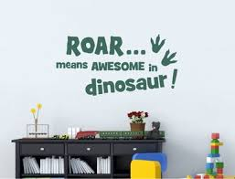 Roar Means Awesome In Dinosaur Wall Sticker