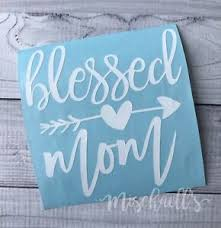 Blessed Mom Car Decal Mama Decal Yeti Cup Decal Mama Sticker M1002 Ebay